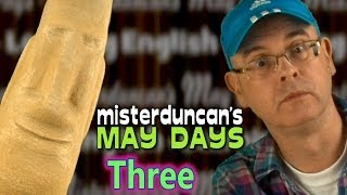 Misterduncan's May Days - 3