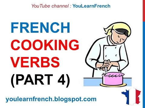 French Lesson 230 - COOKING VERBS Part 4 Kitchen Utensils Food Vocabulary French Cuisine Recipes
