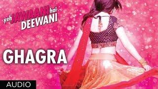 Ghagra Song - Yeh Jawaani Hai Deewani