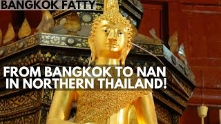 Nan Thailand  City new picture : From Bangkok to Nan, Thailand's Most Sacred Temple