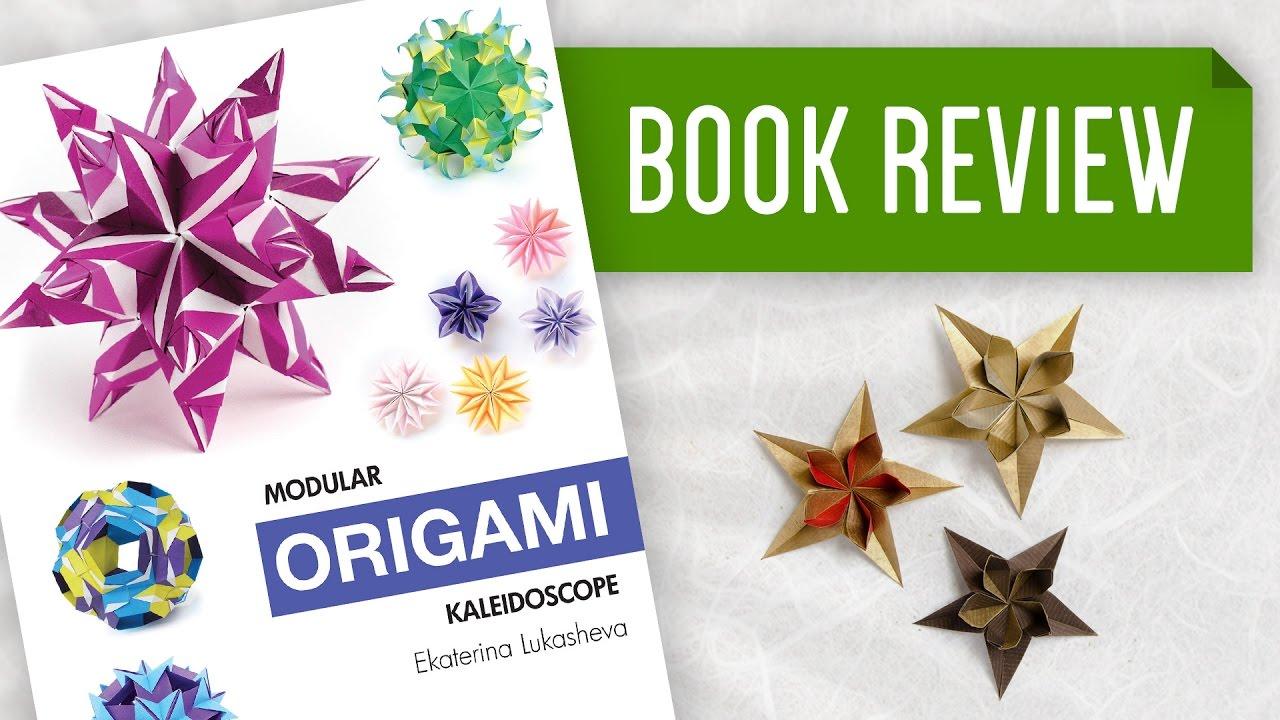 Modular Origami Kaleidoscope (Ekaterina Lukasheva) – Book Review