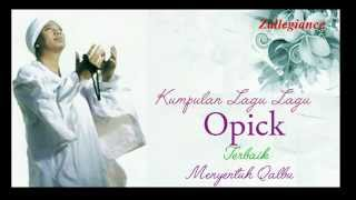 Kumpulan Lagu Opick Terbaik Dan Menyentuh Kalbu