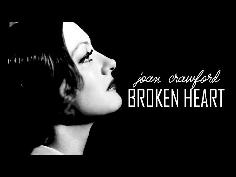 Joan Crawford || Broken Heart (Rest in Peace)