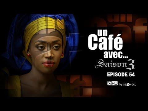 Un Café Avec...Saison3 - Episode N°54