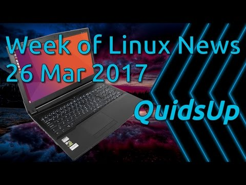 Week Of Linux News 26 March 2017