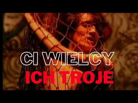 ICH TROJE - Ci Wielcy