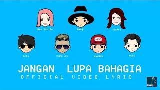 Young Lex-Jangan Lupa Bahagia ft. Anji, Aldi, Steffi Zamora, Masgib, Atta H&Han Yoora (Lyric Video)
