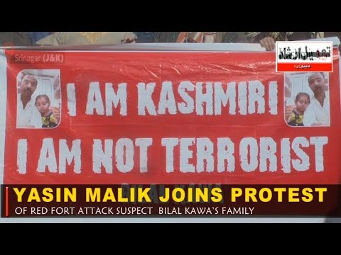 Yasin Malik joins Protest of red fort attack suspect Bilal Kawa's family
