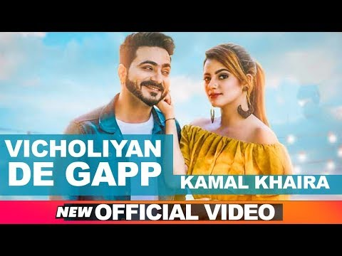 Vicholiyan De Gapp (Official Video) | Kamal Khaira | Desi Crew | Latest Punjabi Songs 2018