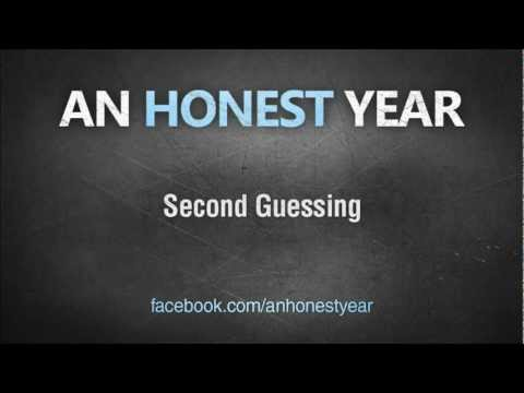 An Honest Year - Second Guessing