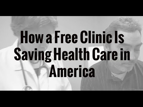 Video: How a Free Clinic Is Saving Health Care in America
