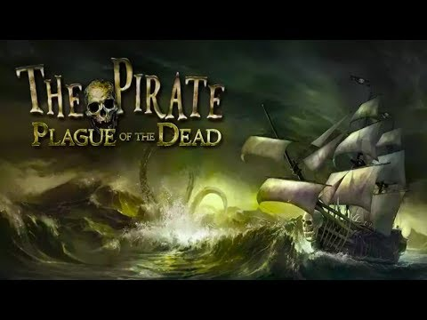The Pirate : Plague of the Dead Android Gameplay ᴴᴰ