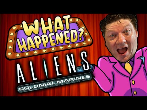 Aliens: Colonial Marines - What Happened?