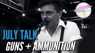 July Talk - Guns + Ammunition (Live at the Edge)