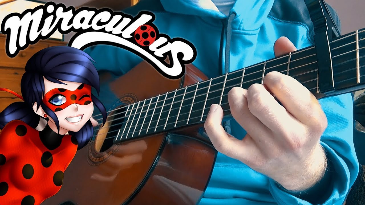 MIRACULOUS LADYBUG – Theme Song (fingerstyle classical guitar cover) With Tabs