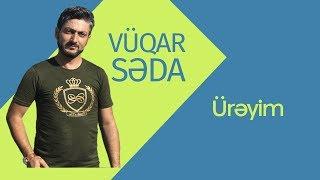 Vüqar Səda. Ürəyim  2016