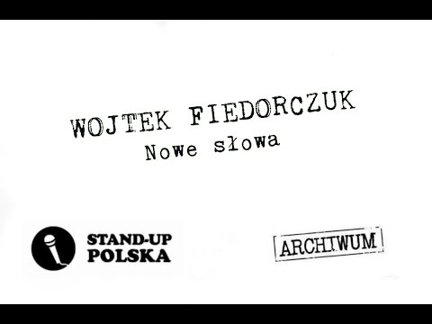 StandUp! - Fiedorczuk Wojtek - Nowomowa / Nowe słowa (18+)