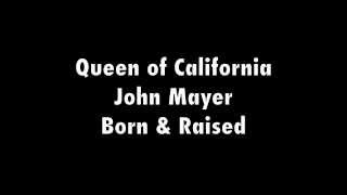 Video Queen of California - John Mayer Lyrics MP3, 3GP, MP4, WEBM, AVI, FLV Mei 2019