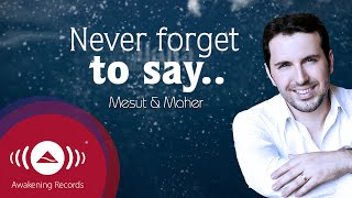 Video Mesut Kurtis feat. Maher Zain - Never Forget | Official Lyric Video MP3, 3GP, MP4, WEBM, AVI, FLV Februari 2019