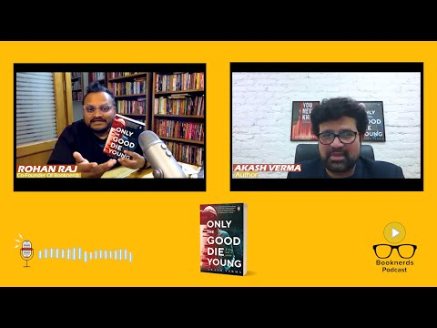 Booknerds Podcast|Only the good die young|Akash Verma