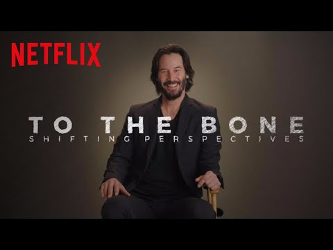 To the Bone (Behind the Scene 'Shifting Perspectives')