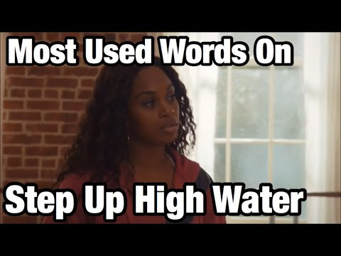*Random Post* Most Used Words On Step Up High Water