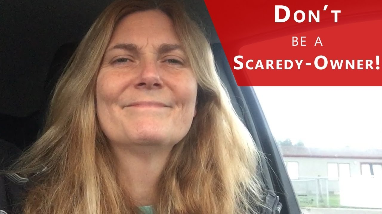Don't Be a Scaredy-Owner