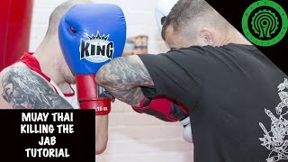 Tutorial in Killing the Jab in Muay Thai