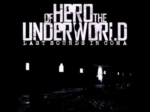 Hero of the Underworld - Last Sounds In Coma (Part 1)