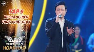 Phiên bản hoàn hảo  tập 8: Quang Vinh hát hit Dịu ...