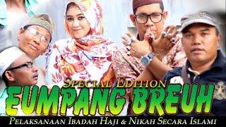 Video Film Eumpang Breuh -Full ( Pelaksanaan Ibadah Haji & Nikah Secara Islami ) MP3, 3GP, MP4, WEBM, AVI, FLV April 2019