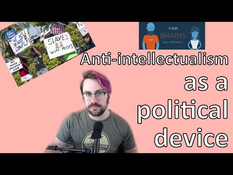 Anti-Intellectualism as a Political Device