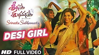 Desi Girl Song Lyrics -Srirastu Subhamastu
