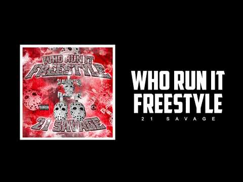 Download 21 Savage - Who Run It Freestyle (Official Audio) MP3