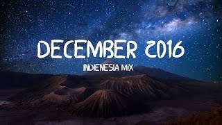 Video Indonesian Indie/Folk Mix - December 2016 (indienesia Mixtape) MP3, 3GP, MP4, WEBM, AVI, FLV Juni 2018
