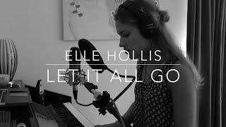 Let It All Go - Elle Hollis (RHODES & Birdy)
