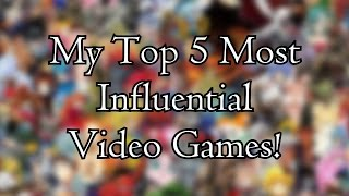 BE SURE TO WATCH IN THE BEST QUALITY, & LEAVE A LIKE FOR SUPPORT!!WARNING: THIS LIST IS MY OPINION AND MY OPINION ONLY! IF YOU HAVE A DIFFERENT LIST, LET ME KNOW WHAT IT IS IN THE COMMENTS BELOW!Here are my Top 5 Most Influential Video Games! I hope to do more of these in the future and get better at making them! I hope you all enjoy the video and see you guys later!----------------------------------------------------------------------------------------------Follow me on Twitter: https://twitter.com/BiddyTweetzWatch me on Twitch: https://www.twitch.tv/biddyplaysLike me on Facebook: https://www.facebook.com/YoBiddyLPs-204873946194127/Stalk me on Instagram: https://www.instagram.com/biddypicz/Join me on Discord: https://discord.gg/veVQgKR