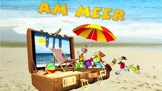Am Meer♪ Musik-Hörspiel Kinder-Sommer-Ferien CD (Musikgeschichte) Ferienlieder, Sommerlieder