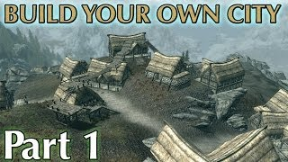 Skyrim Mods: Build Your Own City - Part 1
