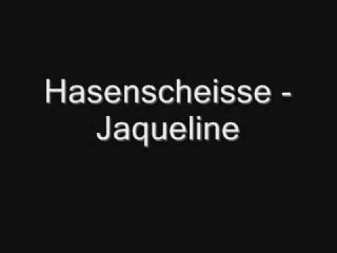 jaqueline - Hasenscheisse - Jaqueline.