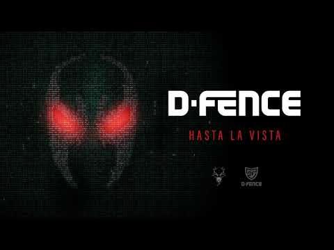 D-Fence - Hasta La Vista