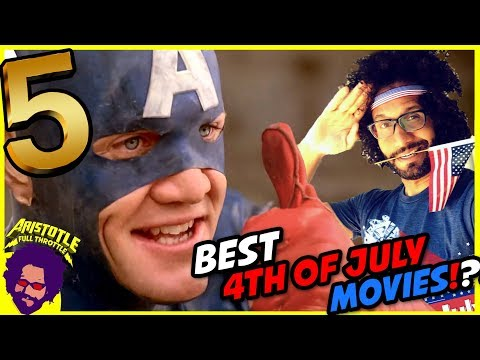 TOP 5 MOVIES FOR THE 4th OF JULY?! | Aristotle Full Throttle