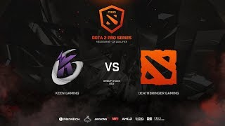 Keen Gaming vs DeathBringer Gaming, CEG Dota 2 Pro Series CN Qualifier, bo3, game 1