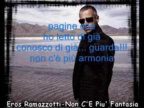 , title : 'Eros Ramazzotti-Non c'e pui fantasia'
