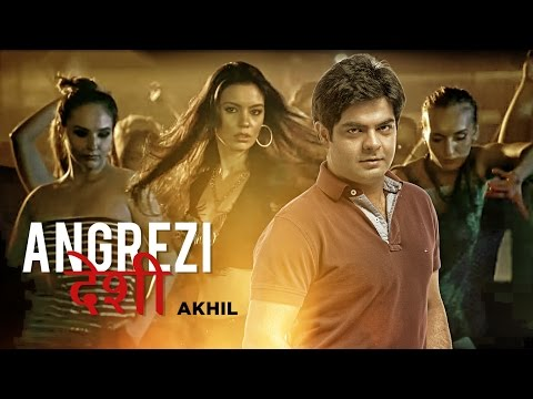 Video Angrezi Desi Full Video Song | Akhil | JSL Singh download in MP3, 3GP, MP4, WEBM, AVI, FLV January 2017