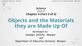 Chapter 4 (Part 2 of 3) - Objects and the Materials they are made up of