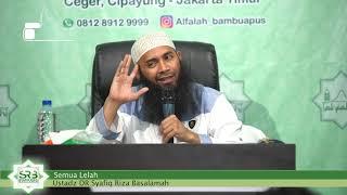 Video Semua Lelah - Ustadz Dr Syafiq Riza Basalamah MP3, 3GP, MP4, WEBM, AVI, FLV Agustus 2019
