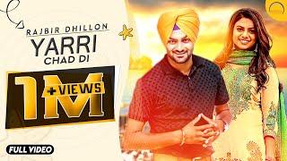 Video Latest Punjabi Song 2017 || Yarri Chad Di || Rajbir Dhillon || Angel Records MP3, 3GP, MP4, WEBM, AVI, FLV Januari 2019