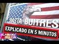 """""""Fondos Buitres Explicacion"""" en 5 minutos #VoyAConfesarQue"""