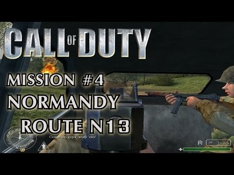 Call Of Duty - Mission #4 - Normandy Route N13 (American Campaign)